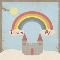 Dream Big Fine Art Print