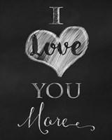 Chalkboard I Love You More Fine Art Print