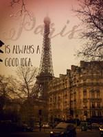 Paris Is Always A Good Idea Fine Art Print