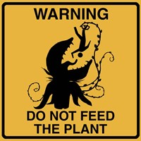 Don't Feed The Plant Fine Art Print