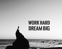 Work Hard Dream Big - Sea Shore Black and White Fine Art Print