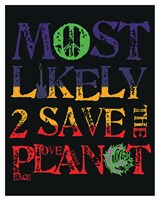 Most Likely 2 Save (vertical) Fine Art Print