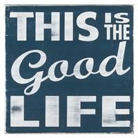 The Good Life Fine Art Print