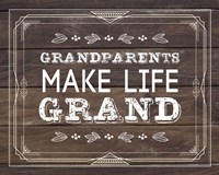 Grandparents Make Life Grand - Wood Background Fine Art Print