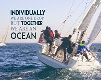 Together We Are An Ocean - Sailing Team Color Fine Art Print