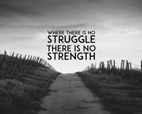 Where There Is No Struggle There Is No Strength - Grayscale Fine Art Print