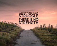 Where There Is No Struggle There Is No Strength - Color Fine Art Print