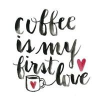 Coffee First Love Fine Art Print