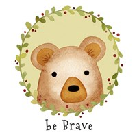 Be Brave Bear Fine Art Print