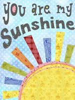 You Are My Sunshine Fine Art Print