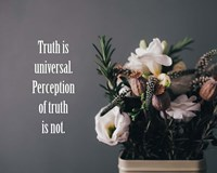 Truth Is Universal - Flowers on Gray Background Yellow Tint Fine Art Print