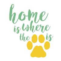 Home Is Where The Paw Is Fine Art Print