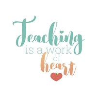 Teaching Is Fine Art Print