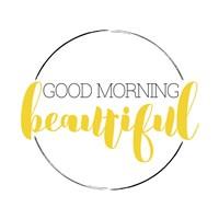 Good Morning Beautiful Fine Art Print