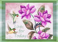 Live for Today - Horizontal Fine Art Print