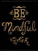 Be Mindful Fine Art Print