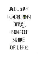Always Look on the Bright Side of Life Fine Art Print
