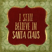 Belive In Santa Claus God Fine Art Print