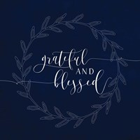 Grateful and Blessed Fine Art Print