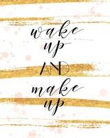Wake Up and Make Up Fine Art Print