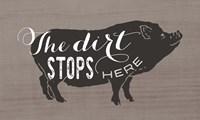 Dirt Stops Here Fine Art Print