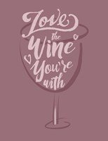Love the Wine You're With Fine Art Print