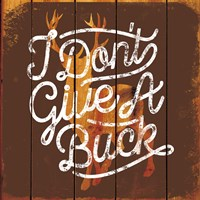 Don't Give a Buck Fine Art Print