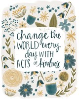 Kindness Changes the World Fine Art Print