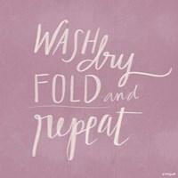 Wash, Dry, Fold Repeat Fine Art Print