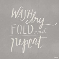 Wash, Dry, Fold, Repeat - Gray Fine Art Print