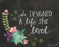 She Designed a Life She Loved Fine Art Print