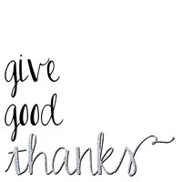 Give Good Thanks Fine Art Print