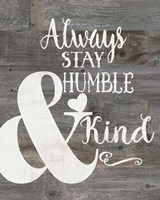 Rustic Humble & Kind Fine Art Print
