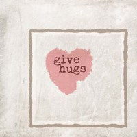 Give Hugs Fine Art Print