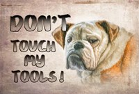 Don't Touch My Tools Fine Art Print