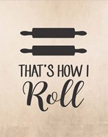 That's How I Roll Fine Art Print
