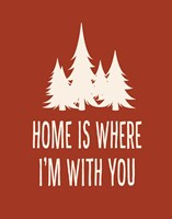 Home is Where I'm With You Fine Art Print