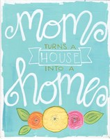 Mom Turns a House into a Home Fine Art Print
