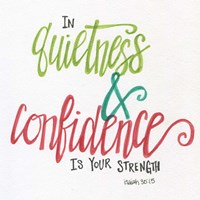 Quietness & Confidence Fine Art Print