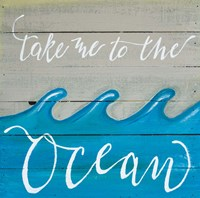 Take Me to the Ocean Fine Art Print