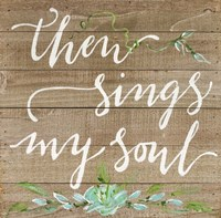 Then Sings My Soul Fine Art Print