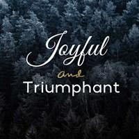 Joyful and Triumphant Fine Art Print
