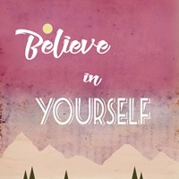 Believe in Yourself Fine Art Print