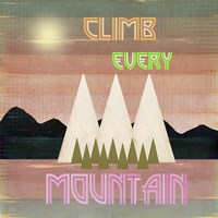 Climb Every Mountain 1 Fine Art Print