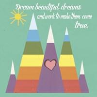 Dream Beautiful Dreams Fine Art Print