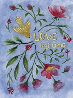 Love Has Come Fine Art Print