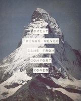 Great Things Never Came From Comfort Zones Strength - Mountain Fine Art Print