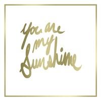 You are My Sunshine Fine Art Print