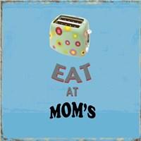 Eat at Mom's Fine Art Print