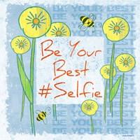 Be Your Best Selfie Fine Art Print